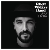 Rhett Walker Band - Say Hello