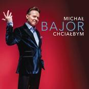 Michal Bajor - Chciabym (2017) bestellen!