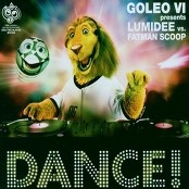 Goleo VI feat. Lumidee,  Fatman Scoop - Dance!