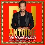DJ Antoine vs. Mad Mark feat. B-Case & U-Jean - House Party