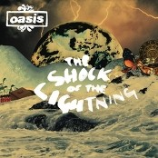 Oasis - The Shock Of The Lightning