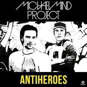Michael Mind Project - Antiheroes