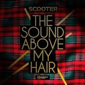 Scooter - The Sound Above My Hair bestellen!
