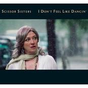 Scissor Sisters - I Don't Feel Like Dancin' (Radio Edit) bestellen!