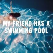 Mausi - My Friend Has a Swimming Pool