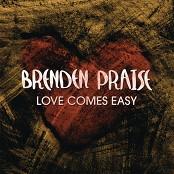 Brenden Praise - Love Comes Easy bestellen!