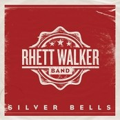 Rhett Walker Band - Silver Bells