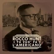 Rocco Hunt - Tu vuò fa l'americano
