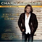 Charly Brunner - Ich glaube an die große Liebe
