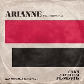 Arianne feat. Priscilla Alcantara - Primeiro Amor (Quero Voltar)