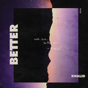 Khalid - Better
