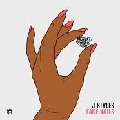 J Styles - Fake Nails