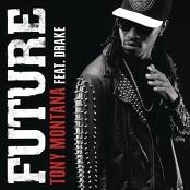 Future feat. Drake - Tony Montana
