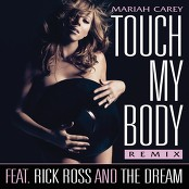 Mariah Carey - Touch My Body (Remix feat. Rick Ross & The-Dream - Chorus)