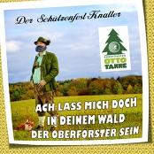 Oberförster Otto Tanne - Ach lass mich doch in deinem Wald der Oberförster sein