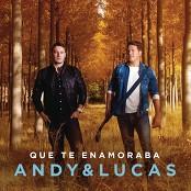 Andy & Lucas - Que Te Enamoraba bestellen!
