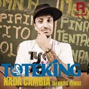 Toteking - Nada Cambia (Dj Griffi Remix)