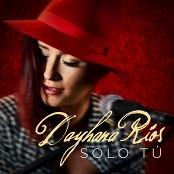 Dayhana Rios - Sólo Tú
