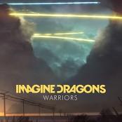 Imagine Dragons - Warriors
