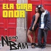 Nego Bam - Ela Tira Onda bestellen!