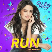 KALLY'S Mashup Cast & Maia Reficco - Run (Hacerlo Mo)