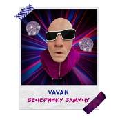 VAVAN - Vecherinku zamuchu