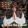 BBS - give me the power - contrarium