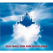 Jürgen Drews - Ich bau dir ein Schloss