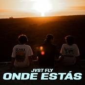 Jvst Fly - Onde Ests