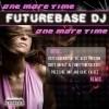 Futurebase DJ - One More Time (Pressure Unit Edit.)