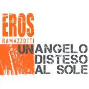 Eros Ramazzotti - Un Angelo Disteso Al Sole (Chorus)