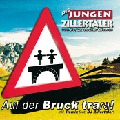 Die Jungen Zillertaler & Brigitte Lukasser & Manuela Pirkner & Willy-Michael Willmann & Josef Schönleitner - Auf der Bruck trara