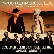 Descemer Bueno & Enrique Iglesias feat. David Calzado y Su Charanga Habanera - Nos Fuimos Lejos