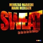 Mehrzad Marashi & Mark Medlock - Sweat (A La La La La Long) bestellen!