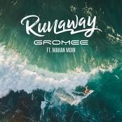 Gromee feat. Mahan Moin - Runaway (Radio Edit)