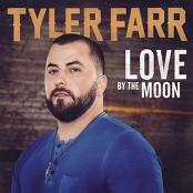 Tyler Farr - Love by the Moon