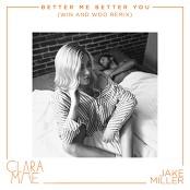 Clara Mae & Jake Miller - Better Me Better You (Win and Woo Remix)