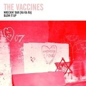 The Vaccines - Wreckin' Bar (Ra Ra Ra)