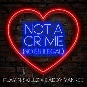 Play-N-Skillz & Daddy Yankee - Not a Crime