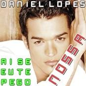 Daniel Lopes - Nossa - Ei Se Eu Te Pego
