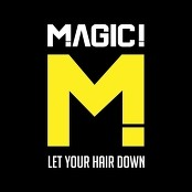 MAGIC! - Let Your Hair Down