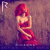 Rihanna - Only Girl (In The World) (Chorus)