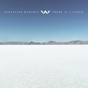 Elevation Worship - There Is a Cloud