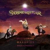 DJ Mastermind feat. Makarios & Mash Supremacy - Superstar