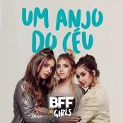 BFF Girls - Um Anjo do Cu