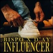 Bispo X D'ay - Influencer