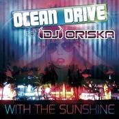 Ocean Drive feat. DJ Oriska - With The sunshine