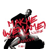 Morena The Squire feat. Kaznova & Mo-T - Makhe (We Mame)