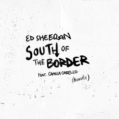 Ed Sheeran - South of the Border (feat. Camila Cabello) (Acoustic) bestellen!