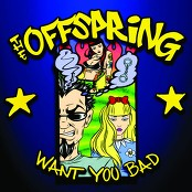 The Offspring - Want You Bad (Album Version)